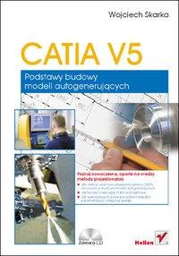 CATIA V5. Podstawy budowy modeli autogenerujących - Wojciech Skarka - ebook