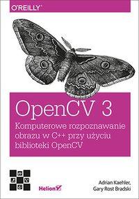 OpenCV 3. Komputerowe rozpoznawanie obrazu w C++ przy użyciu biblioteki OpenCV - Adrian Kaehler - ebook