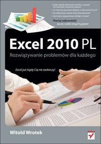 Excel 2010 PL. Rozwiązywanie problemów dla każdego - Witold Wrotek - ebook