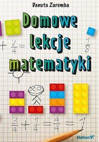 Domowe lekcje matematyki - Danuta Zaremba - ebook
