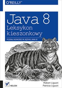 Java 8. Leksykon kieszonkowy - Robert Liguori - ebook