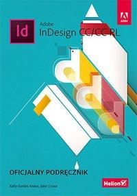Adobe InDesign CC/CC PL. Oficjalny podręcznik - Kelly Kordes Anton - ebook