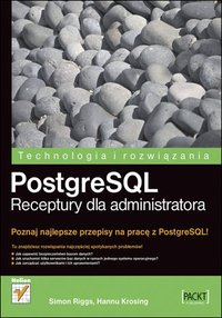 PostgreSQL. Receptury dla administratora - Simon Riggs - ebook