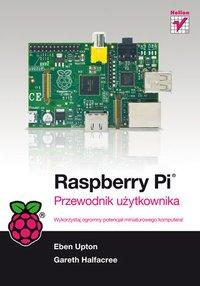 Raspberry Pi. Przewodnik użytkownika - Gareth Halfacree - ebook