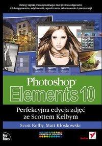 Photoshop Elements 10. Perfekcyjna edycja zdjęć ze Scottem Kelbym - Matt Kloskowski - ebook