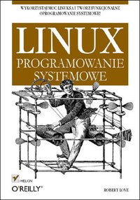 Linux. Programowanie systemowe - Robert Love - ebook
