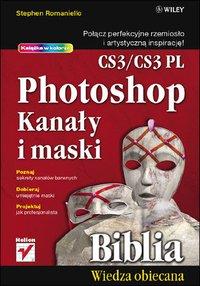 Photoshop CS3/CS3 PL. Kanały i maski. Biblia - Stephen Romaniello - ebook
