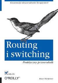 Routing i switching. Praktyczny przewodnik - Bruce Hartpence - ebook
