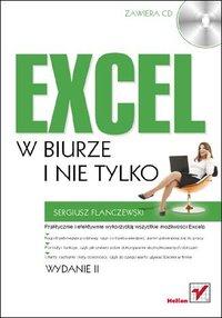 Excel w biurze i nie tylko. Wydanie II - Sergiusz Flanczewski - ebook