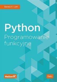 Python. Programowanie funkcyjne - Steven F. Lott - ebook
