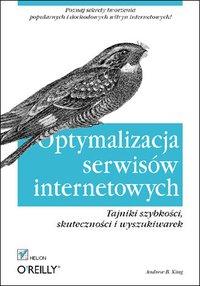 Optymalizacja serwisów internetowych. Tajniki szybkości, skuteczności i wyszukiwarek - Andrew B. King - ebook