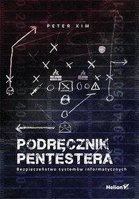 Podręcznik pentestera. Bezpieczeństwo systemów informatycznych - Peter Kim - ebook