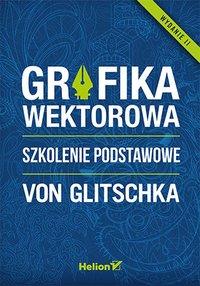 Grafika wektorowa. Szkolenie podstawowe. Wydanie II - Von Glitschka - ebook