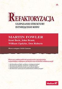 Refaktoryzacja. Ulepszanie struktury istniejącego kodu - Martin Fowler - ebook