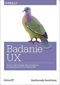 Badanie UX. Praktyczne techniki projektowania bezkonkurencyjnych produktów - Brad Nunnally - ebook