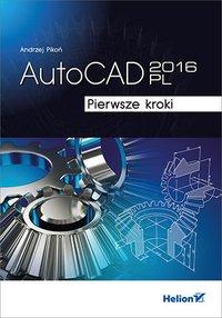 AutoCAD 2016 PL. Pierwsze kroki - Andrzej Pikoń - ebook