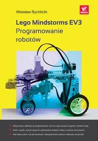 Lego Mindstorms EV3. Programowanie robotów - Wiesław Rychlicki - ebook
