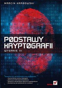 Podstawy kryptografii. Wydanie III - Marcin Karbowski - ebook