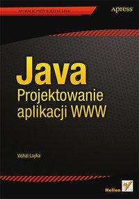 Java. Projektowanie aplikacji WWW - Vishal Layka - ebook