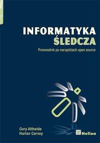 Informatyka śledcza. Przewodnik po narzędziach open source - Cory Altheide - ebook