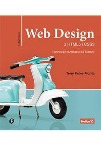 Web Design z HTML5 i CSS3. Technologie frontendowe od podstaw. Wydanie V - Terry Felke-Morris - ebook