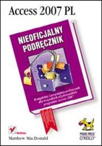 Access 2007 PL. Nieoficjalny podręcznik - Matthew MacDonald - ebook
