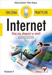 Internet. Ćwiczenia praktyczne. Wydanie V - Maria Sokół - ebook