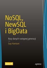 NoSQL, NewSQL i BigData. Bazy danych następnej generacji - Guy Harrison - ebook