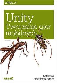 Unity. Tworzenie gier mobilnych - Jon Manning - ebook