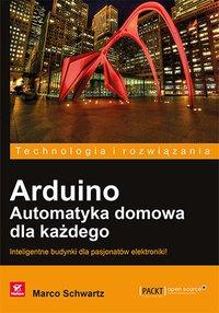 Arduino. Automatyka domowa dla każdego - Marco Schwartz - ebook