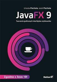 JavaFX 9. Tworzenie graficznych interfejsów użytkownika - Urszula Piechota - ebook