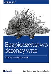 Bezpieczeństwo defensywne. Podstawy i najlepsze praktyki - Lee Brotherston - ebook