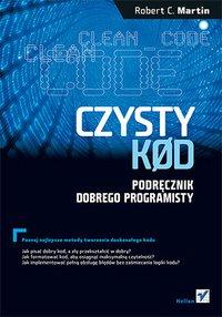 Czysty kod. Podręcznik dobrego programisty - Robert C. Martin - ebook