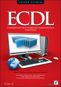 ECDL. Europejski Certyfikat Umiejętności Komputerowych. Przewodnik. Tom II - Leszek Litwin - ebook