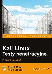 Kali Linux. Testy penetracyjne - Joseph Muniz - ebook