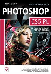 Photoshop CS5 PL. Szkoła efektu - Anna Owczarz-Dadan - ebook