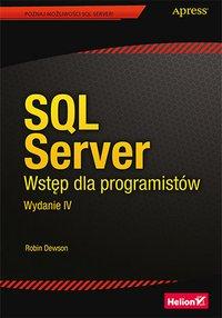 SQL Server. Wstęp dla programistów. Wydanie IV - Robin Dewson - ebook