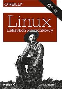 Linux. Leksykon kieszonkowy. Wydanie III - Daniel J. Barrett - ebook