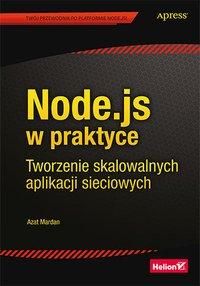 Node.js w praktyce. Tworzenie skalowalnych aplikacji sieciowych - Azat Mardan - ebook