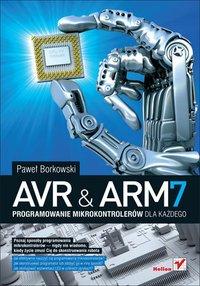 AVR i ARM7. Programowanie mikrokontrolerów dla każdego - Paweł Borkowski - ebook