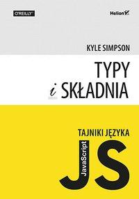 Tajniki języka JavaScript. Typy i składnia - Kyle Simpson - ebook