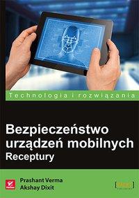 Bezpieczeństwo urządzeń mobilnych. Receptury - Prashant Verma - ebook