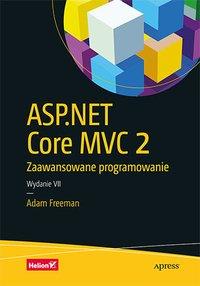 ASP.NET Core MVC 2. Zaawansowane programowanie. Wydanie VII - Adam Freeman - ebook