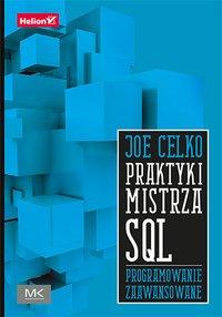 Praktyki mistrza SQL. Programowanie zaawansowane - Joe Celko - ebook