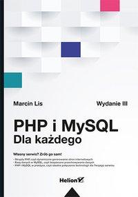 PHP i MySQL. Dla każdego. Wydanie III - Marcin Lis - ebook