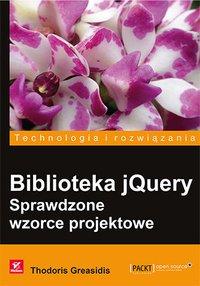 Biblioteka jQuery. Sprawdzone wzorce projektowe - Thodoris Greasidis - ebook