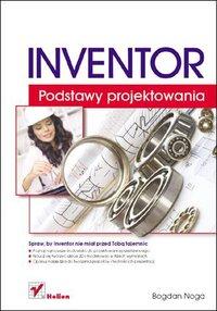 Inventor. Podstawy projektowania - Bogdan Noga - ebook