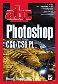 ABC Photoshop CS6/CS6 PL - Aleksandra Tomaszewska - ebook
