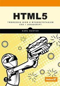 HTML5. Tworzenie gier z wykorzystaniem CSS i JavaScript - Karl Bunyan - ebook