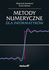 Metody numeryczne dla informatyków - Wojciech Kordecki - ebook